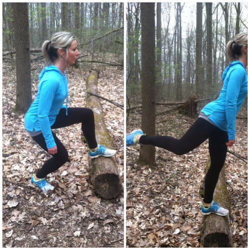STEP UP & LEG LIFTS Find a sturdy log. Stand facing the log. Step up on the log with your left foot. As your left foot is steady on the log, raise your right leg behind you. Step down with your right foot. Repeat with the same leg 20 times. Repeat on the other side.