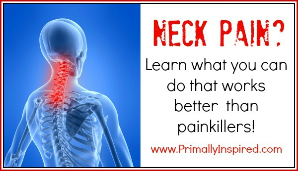 Neck Pain Natural Remedies  www.PrimallyInspired.com
