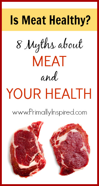 Is Meat Healthy - www.PrimallyInspired.com