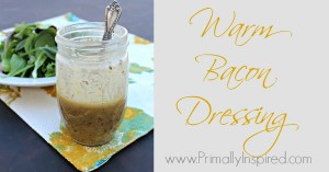 Warm Bacon Dressing from Primally Inspired - www.PrimallyInspired.com