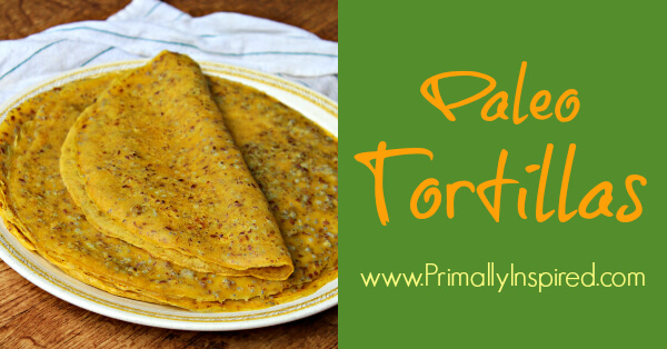 Paleo Tortillas Recipe via Primally Inspired