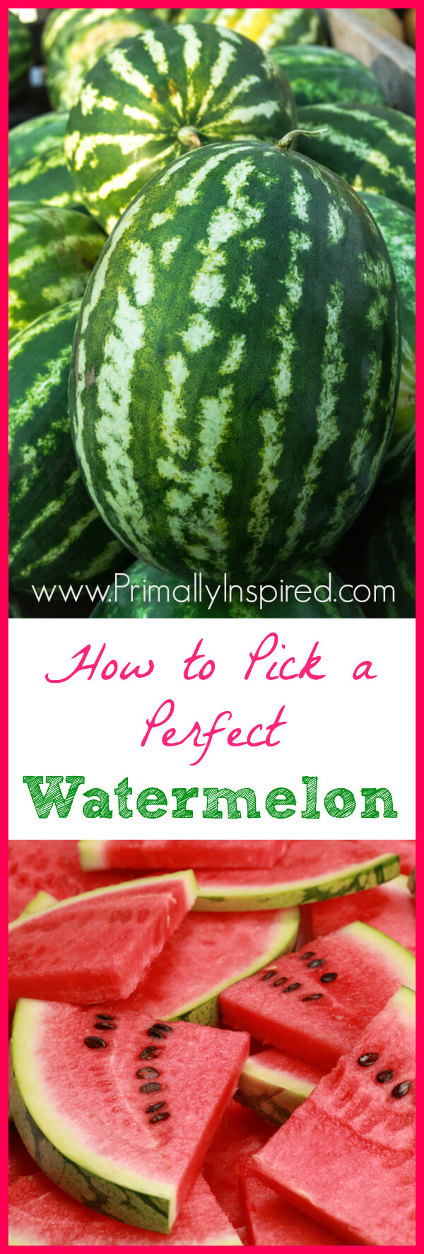 How to Pick a Perfect Watermelon by Primally Inspired