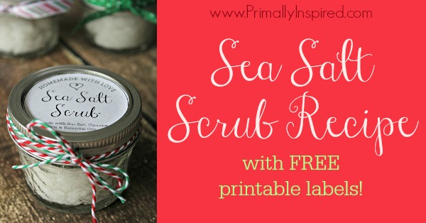 Sea Salt Scrub Recipe with Free Printable Labels Primally Inspired