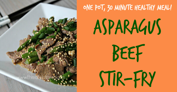 Asparagus Beef Stir-Fry 30 Minute Healthy Meal from Primally Inspired (Paleo, Healthy, Gluten Free)