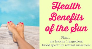 Health Benefits of the Sun (without sunscreen!) plus a 1 ingredient broad spectrum natural sunscreen | Primally Inspired