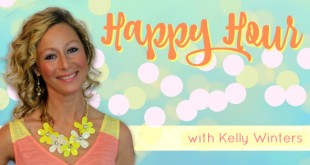 Love all of the positive inspiration! Happy Hour with Kelly Winters
