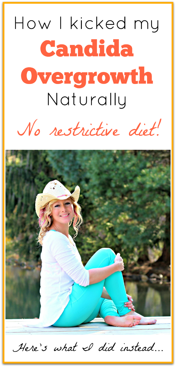 Here's the surprising way how I healed my candida overgrowth naturally with no restrictive candida diets!